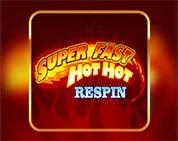 Super Fast Hot Hot  (Respin)
